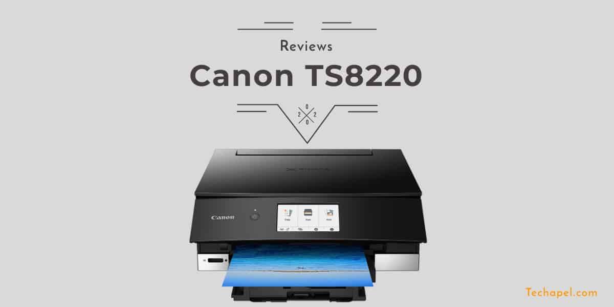 Canon TS8220 Review